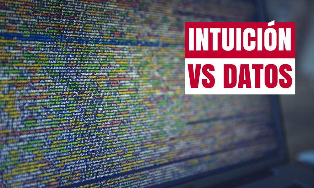 Intuición contra datos