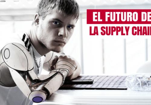 Cómo las nuevas tendencias marcarán el futuro de la Supply Chain