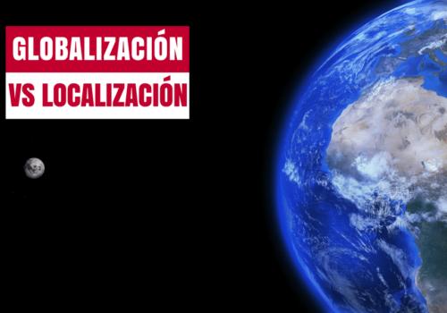 Globalización vs Localización en la logística