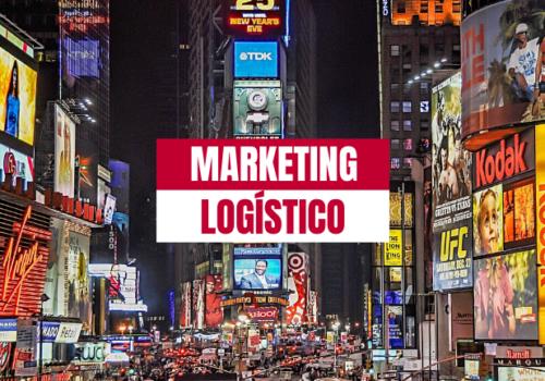 Qué es el Marketing Logístico y cómo puede ayudarte