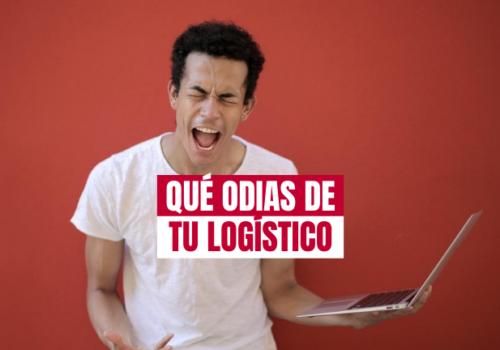 5 cosas que odias de tu proveedor logístico