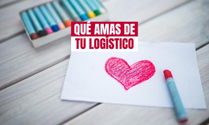 que amas de tu logístico