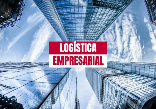 Qué es la logística empresarial